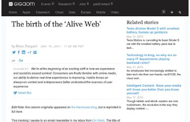 http://gigaom.com/2011/06/16/the-birth-of-the-%e2%80%98alive-web%e2%80%99/