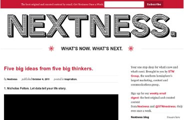 http://nextness.com.au/inspiration/five-big-ideas-from-five-big-thinkers/
