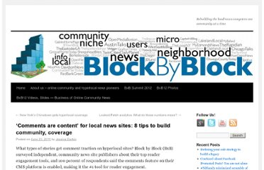 http://www.blockbyblock.us/2011/06/23/%e2%80%98comments-are-content%e2%80%99-for-local-news-sites-8-tips-to-build-community-coverage/