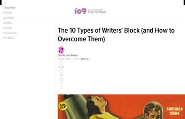 http://io9.com/5844988/the-10-types-of-writers-block-and-how-to-overcome-them