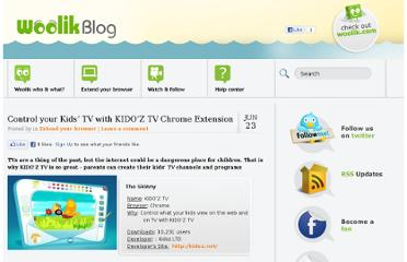 http://blog.woolik.com/2011/06/control-your-kids%e2%80%99-tv-with-kido%e2%80%99z-tv-chrome-extension/#more-2176