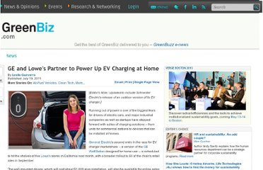 http://www.greenbiz.com/news/2011/07/19/ge-and-lowes-partner-power-ev-charging-home