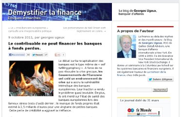 http://finance.blog.lemonde.fr/2011/10/09/le-contribuable-ne-peut-financer-les-banques-a-fonds-perdus/