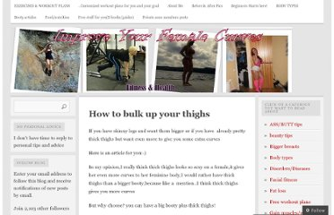 http://improveyourfemalecurves.com/2011/05/24/how-to-bulk-up-your-thighs/