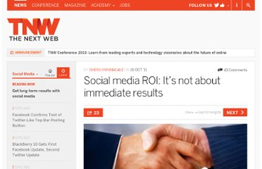 http://thenextweb.com/socialmedia/2011/10/10/social-media-roi-its-not-about-immediate-results/