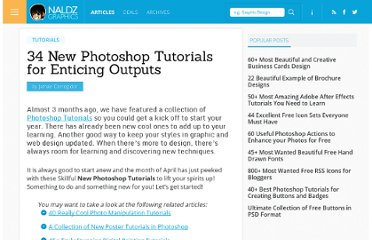 http://naldzgraphics.net/tutorials/34-new-photoshop-tutorials-for-enticing-outputs/