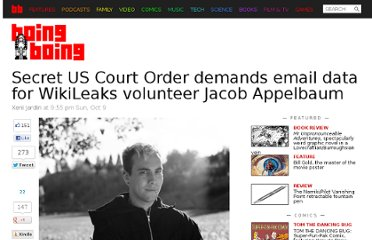 http://boingboing.net/2011/10/09/secret-us-court-order-demands-email-data-for-wikileaks-volunteer-jacob-appelbaum.html