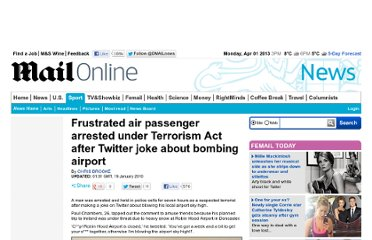 http://www.dailymail.co.uk/news/article-1244091/Man-arrested-Twitter-joke-bombing-airport-Terrorism-Act.html