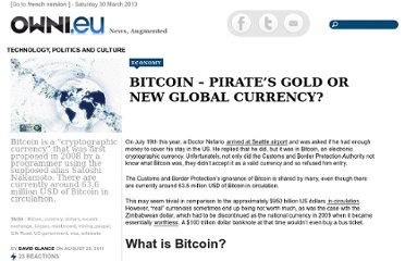 http://owni.eu/2011/08/29/bitcoin-%e2%80%93-pirate%e2%80%99s-gold-or-new-global-currency/