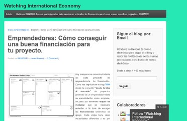 http://watchinginternationaleconomy.wordpress.com/2011/10/08/emprendedores-como-conseguir-una-buena-financiacion-para-tu-proyecto/