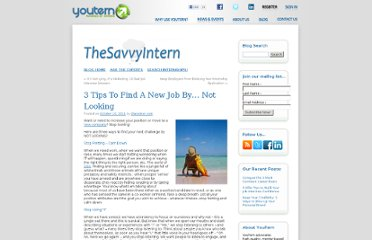 http://www.youtern.com/thesavvyintern/index.php/2011/10/10/3-tips-to-find-a-new-job-by%e2%80%a6-not-looking/
