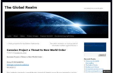 http://theglobalrealm.com/2011/10/10/eurasian-project-a-threat-to-new-world-order/