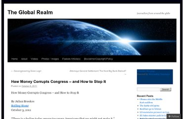 http://theglobalrealm.com/2011/10/06/how-money-corrupts-congress-and-how-to-stop-it/