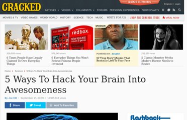 http://www.cracked.com/article/127_5-ways-to-hack-your-brain-into-awesomeness/