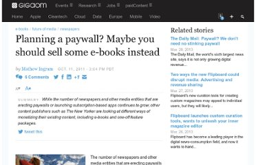 http://gigaom.com/2011/10/11/planning-a-paywall-maybe-you-should-sell-some-e-books-instead/