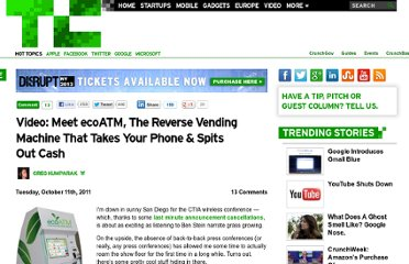 http://techcrunch.com/2011/10/11/video-meet-ecoatm-the-reverse-vending-machine-that-takes-your-phone-spits-out-cash/