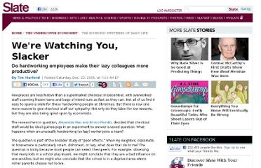 http://www.slate.com/articles/arts/the_undercover_economist/2006/12/were_watching_you_slacker.html