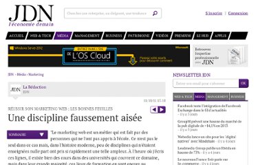http://www.journaldunet.com/ebusiness/crm-marketing/reussir-son-marketing-web/une-discipline-faussement-aisee.shtml