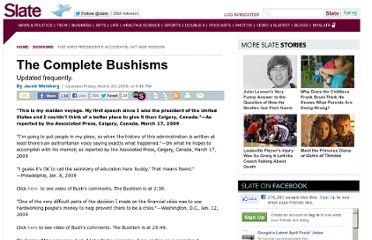 http://www.slate.com/articles/news_and_politics/bushisms/2000/03/the_complete_bushisms.html