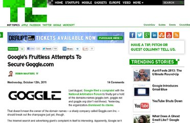 http://techcrunch.com/2011/10/12/googles-fruitless-attempts-to-secure-goggle-com/
