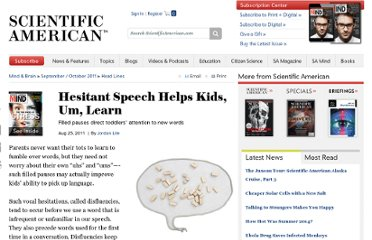 http://www.scientificamerican.com/article.cfm?id=hesitant-speech-helps-kids-um-learn