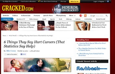 http://www.cracked.com/article_19464_6-things-they-say-hurt-careers-that-statistics-say-help.html