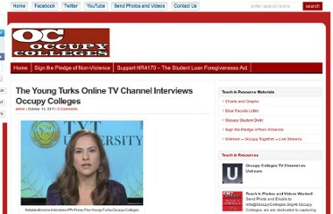 http://occupycolleges.org/2011/10/13/the-young-turks-online-tv-channel-interviews-occupy-colleges/