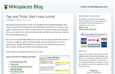 http://blog.wikispaces.com/2011/06/tips-and-tricks-don%e2%80%99t-miss-a-trick.html