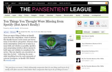 http://pansentient.com/2011/07/ten-things-you-thought-were-missing-from-spotify-but-arent-really/