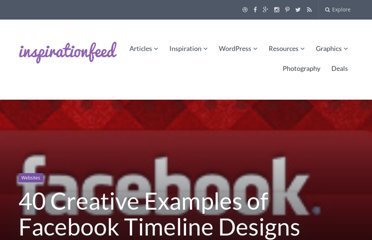 http://inspirationfeed.com/inspiration/websites-inspiration/40-creative-examples-of-facebook-timeline-designs/