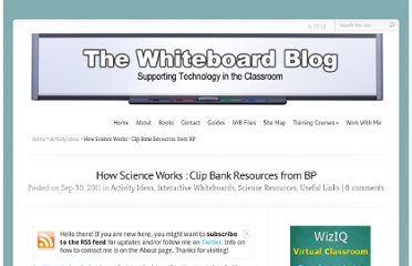 http://www.whiteboardblog.co.uk/2011/09/how-science-works-clip-bank-resources-from-bp/