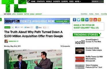 http://techcrunch.com/2011/05/23/the-truth-about-why-path-turned-down-a-100-million-acquisition-offer-from-google/
