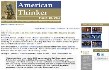 http://www.americanthinker.com/2011/10/why_herman_cain_and_almost_everyone_else_missed_the_housing_bubble.html