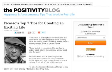http://www.positivityblog.com/index.php/2008/04/04/picassos-top-7-tips-for-creating-an-exciting-life/