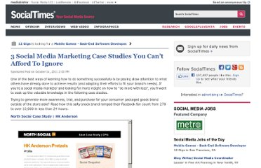 http://socialtimes.com/3-social-media-marketing-case-studies-you-cant-afford-to-ignore_b81423