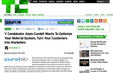 http://techcrunch.com/2011/10/17/y-combinator-alum-curebit-wants-to-optimize-your-referral-system-to-turn-your-customers-into-marketers/
