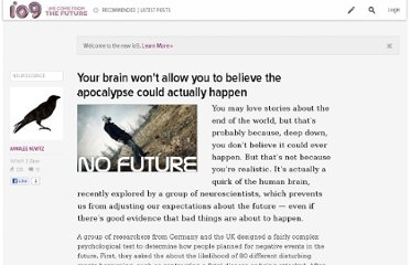 http://io9.com/5848857/your-brain-wont-allow-you-to-believe-the-apocalypse-could-actually-happen