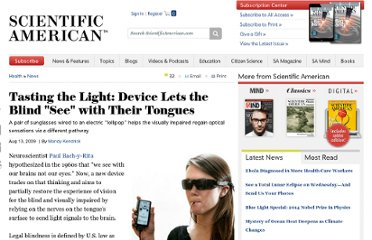 http://www.scientificamerican.com/article.cfm?id=device-lets-blind-see-with-tongues