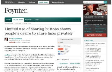 http://www.poynter.org/latest-news/media-lab/social-media/149922/limited-use-of-sharing-buttons-shows-desire-to-share-links-privately/