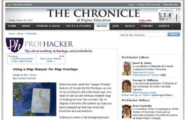 http://chronicle.com/blogs/profhacker/using-a-map-warper-for-map-overlays/36623