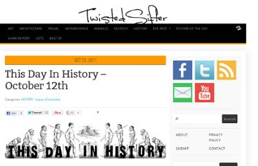 http://twistedsifter.com/2011/10/this-day-in-history-october-12th/
