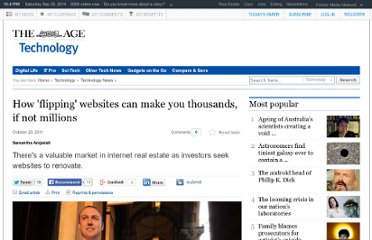 http://www.theage.com.au/technology/technology-news/how-flipping-websites-can-make-you-thousands-if-not-millions-20111019-1m6oc.html