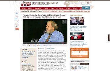http://www.democracynow.org/2011/10/19/former_financial_regulator_william_black_occupy