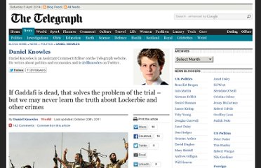 http://blogs.telegraph.co.uk/news/danielknowles/100112488/if-gaddafi-is-dead-that-solves-the-problem-of-the-trial-%e2%80%93-but-we-may-never-learn-the-truth-about-lockerbie-and-other-crimes/