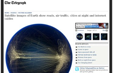 http://www.telegraph.co.uk/science/picture-galleries/8838796/Satellite-images-of-Earth-show-roads-air-traffic-cities-at-night-and-internet-cables.html