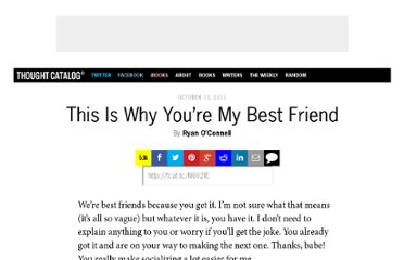 http://thoughtcatalog.com/2011/this-is-why-youre-my-best-friend/