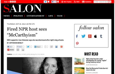 http://www.salon.com/2011/10/20/fired_npr_host_sees_mccarthyism/