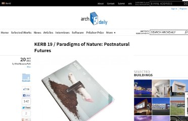 http://www.archdaily.com/177905/kerb-19-paradigms-of-nature-postnatural-futures/