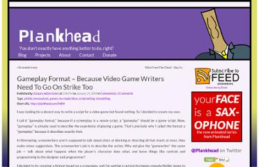 http://plankhead.com/blog/322/gameplay-format-because-video-game-writers-need-to-go-on-strike-too