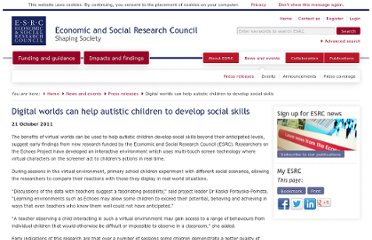 http://www.esrc.ac.uk/news-and-events/press-releases/17914/digital-worlds-can-help-autistic-children-to-develop-social-skills.aspx